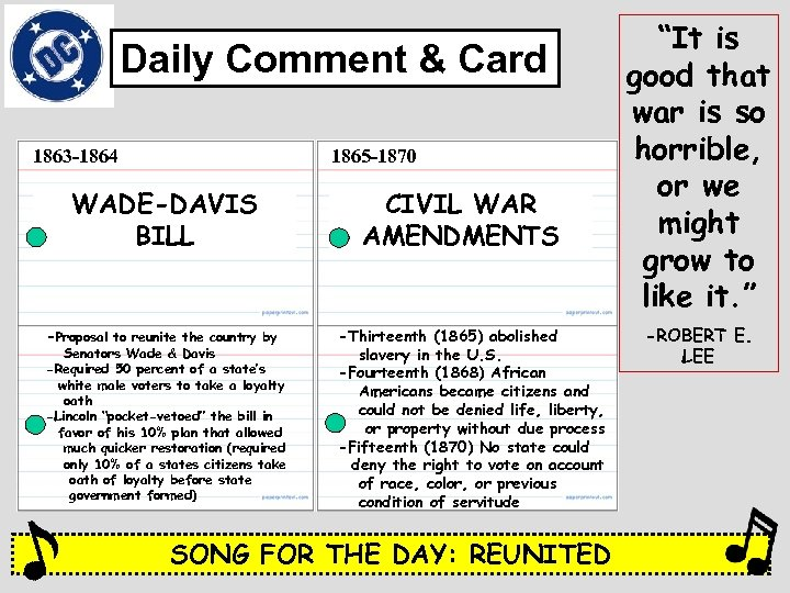 Daily Comment & Card 1863 -1864 1865 -1870 WADE-DAVIS BILL -Proposal to reunite the