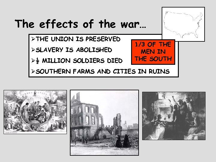 The effects of the war… ØTHE UNION IS PRESERVED ØSLAVERY IS ABOLISHED ؽ MILLION