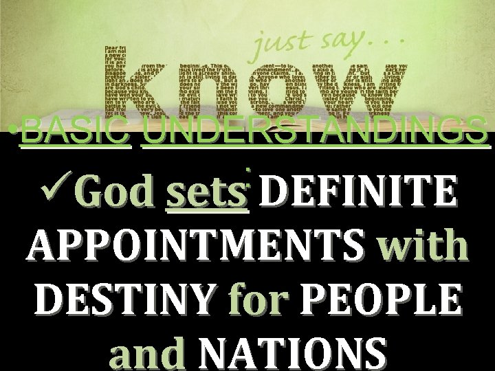 • BASIC UNDERSTANDINGS : üGod sets DEFINITE APPOINTMENTS with DESTINY for PEOPLE and
