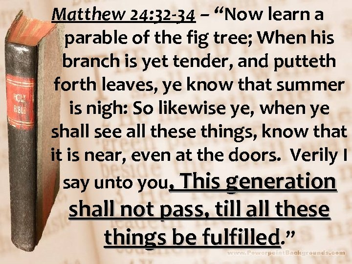 """Matthew 24: 32 -34 – """"Now learn a parable of the fig tree; When"""