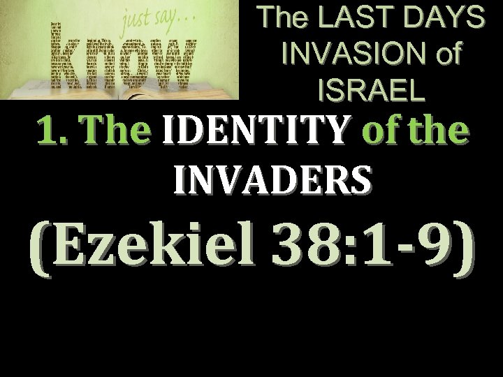 The LAST DAYS INVASION of ISRAEL 1. The IDENTITY of the INVADERS (Ezekiel 38: