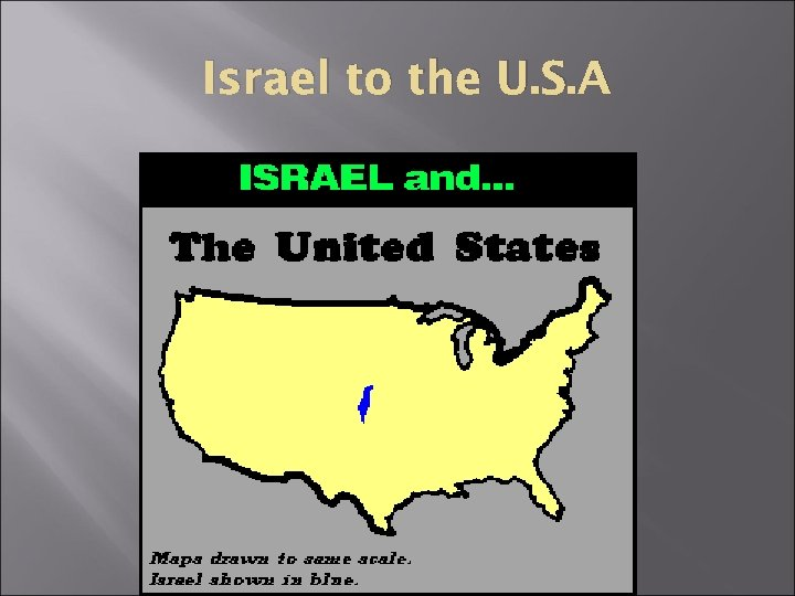 Israel to the U. S. A