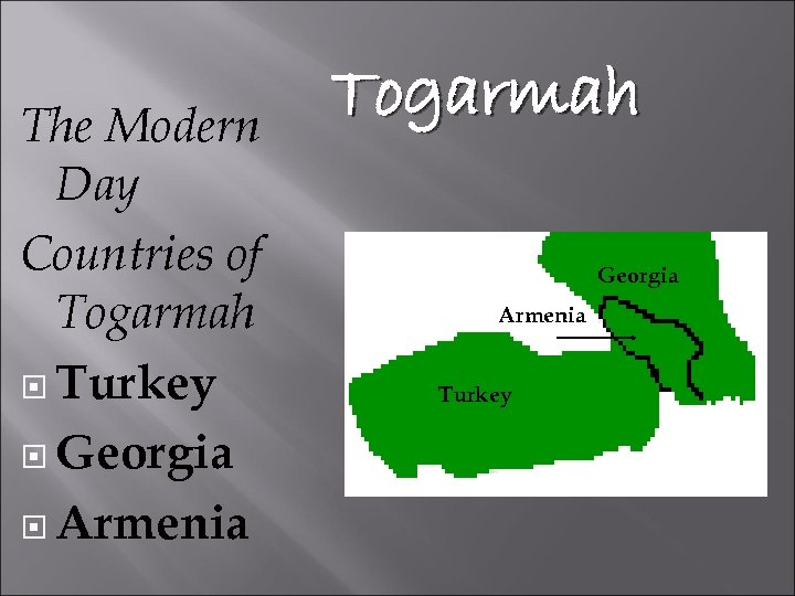 The Modern Day Countries of Togarmah Turkey Georgia Armenia Togarmah Georgia Armenia Turkey