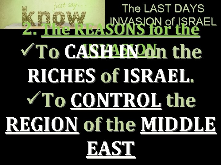 The LAST DAYS INVASION of ISRAEL 2. The REASONS for the INVASION üTo CASH