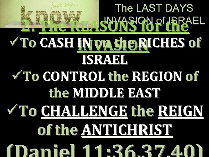 The LAST DAYS INVASION of ISRAEL 2. The REASONS for the üTo CASH IN