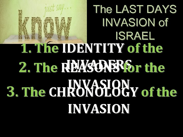 The LAST DAYS INVASION of ISRAEL 1. The IDENTITY of the INVADERS 2. The