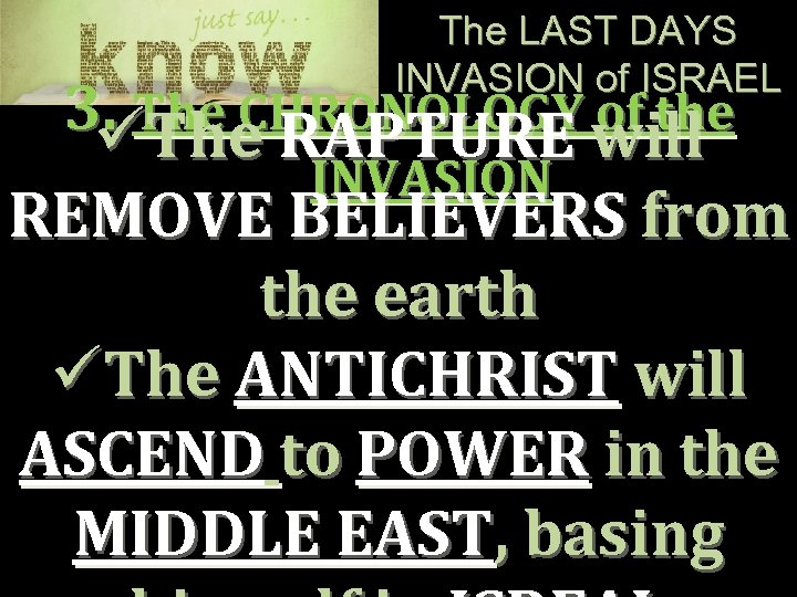The LAST DAYS INVASION of ISRAEL 3. The CHRONOLOGY will of the üThe RAPTURE