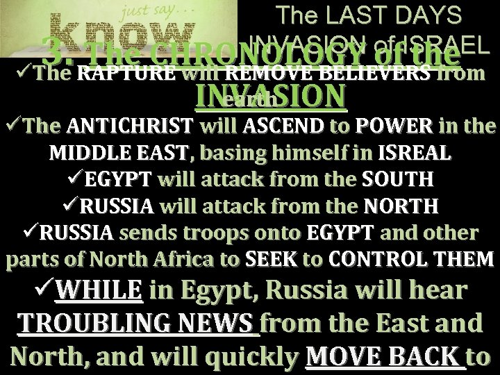 The LAST DAYS INVASION of ISRAEL The CHRONOLOGY of the 3. RAPTURE will REMOVE