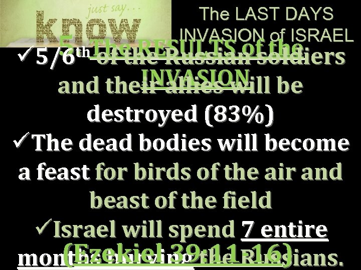 The LAST DAYS INVASION of ISRAEL 5. The RESULTS of the th of the