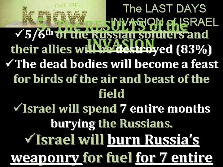 The LAST DAYS INVASION the of ISRAEL The RESULTS of 5. of the Russian