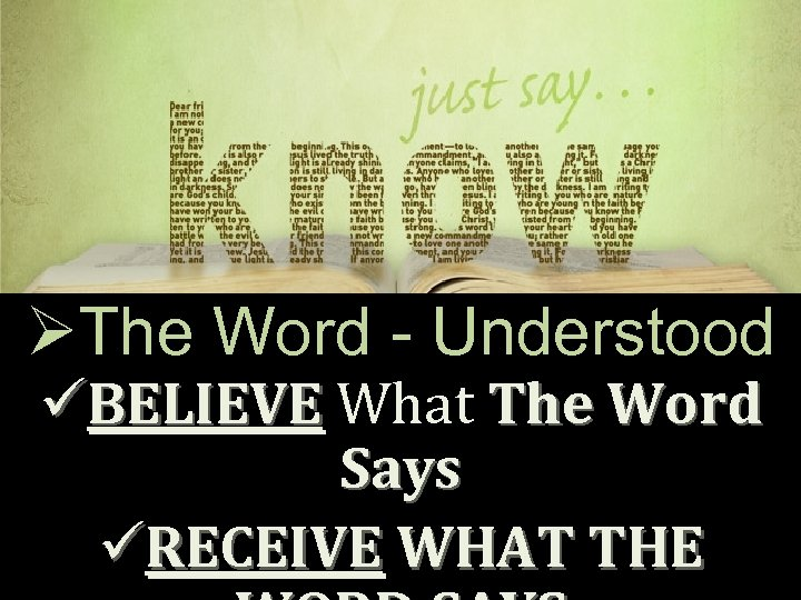 ØThe Word - Understood üBELIEVE What The Word Says üRECEIVE WHAT THE