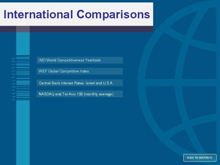 International Comparisons IMD World Competitiveness Yearbook WEF Global Competitive Index Central Bank Interest Rates: