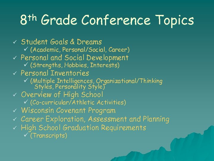 8 th Grade Conference Topics ü Student Goals & Dreams ü Personal and Social