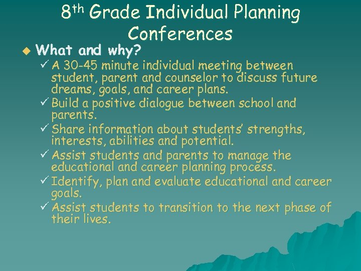 u 8 th Grade Individual Planning Conferences What and why? ü A 30 -45