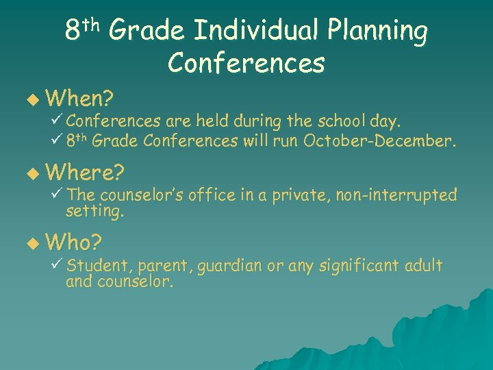 8 th Grade Individual Planning Conferences u When? ü Conferences are held during the