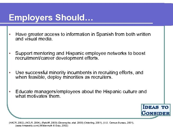 Employers Should… § Have greater access to information in Spanish from both written and