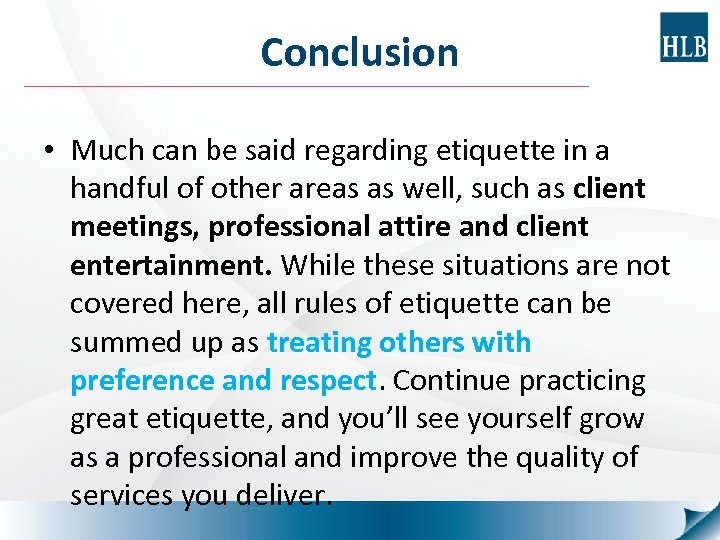Conclusion • Much can be said regarding etiquette in a handful of other areas