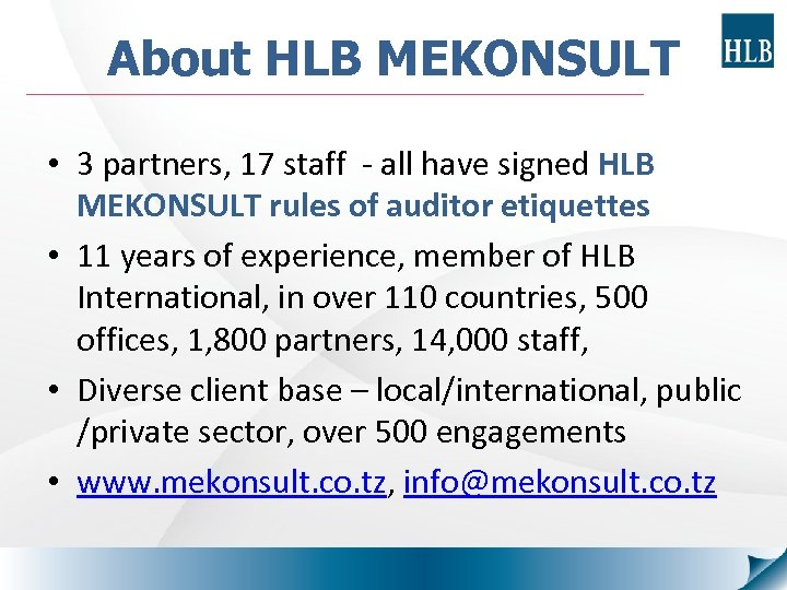 About HLB MEKONSULT • 3 partners, 17 staff - all have signed HLB MEKONSULT