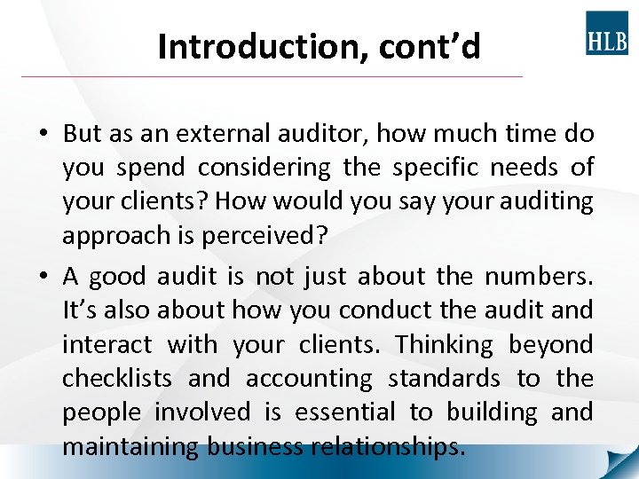 Introduction, cont'd • But as an external auditor, how much time do you spend
