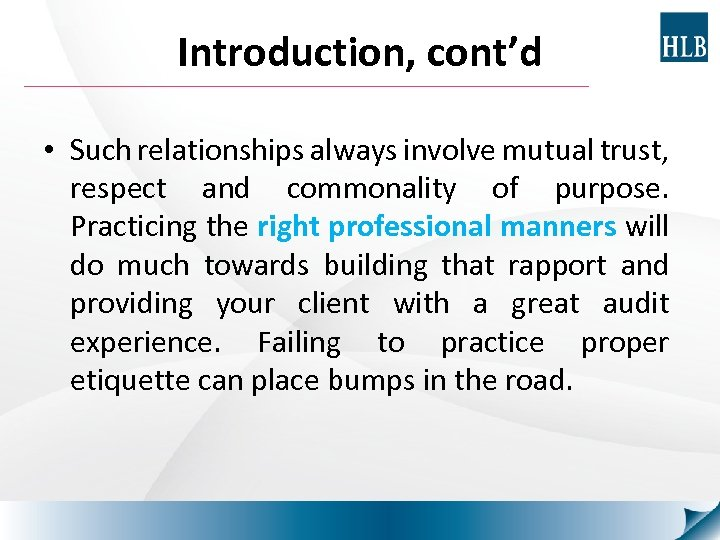 Introduction, cont'd • Such relationships always involve mutual trust, respect and commonality of purpose.