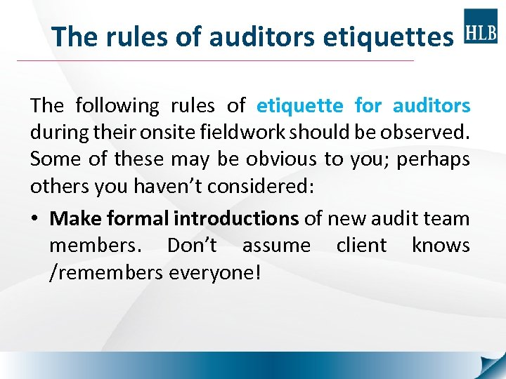 The rules of auditors etiquettes The following rules of etiquette for auditors during their