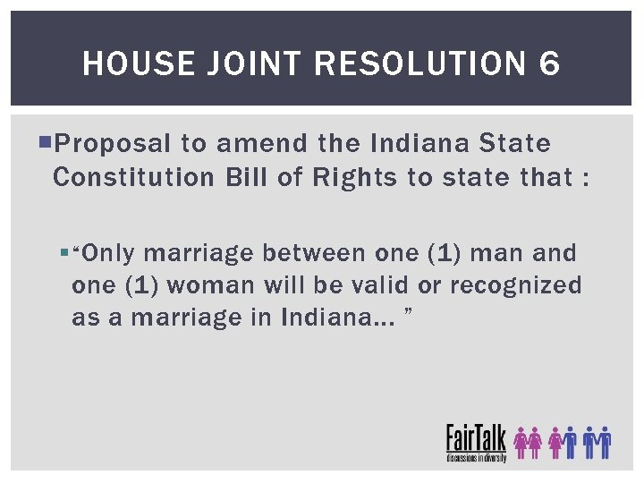 HOUSE JOINT RESOLUTION 6 Proposal to amend the Indiana State Constitution Bill of Rights