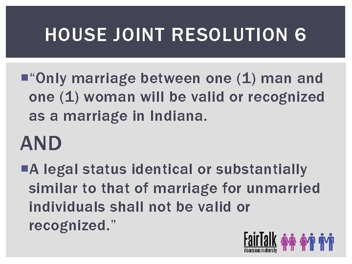 "HOUSE JOINT RESOLUTION 6 ""Only marriage between one (1) man and one (1) woman"