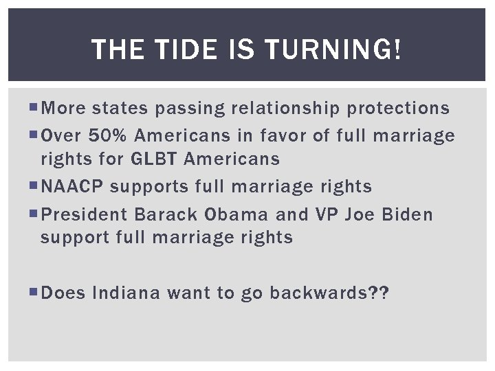 THE TIDE IS TURNING! More states passing relationship protections Over 50% Americans in favor