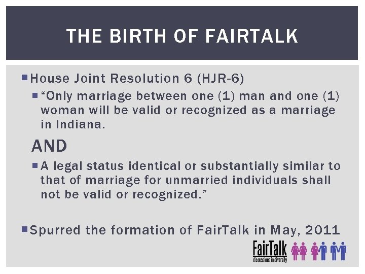 "THE BIRTH OF FAIRTALK House Joint Resolution 6 (HJR-6) ""Only marriage between one (1)"