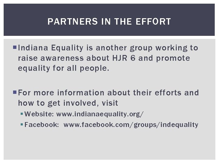 PARTNERS IN THE EFFORT Indiana Equality is another group working to raise awareness about