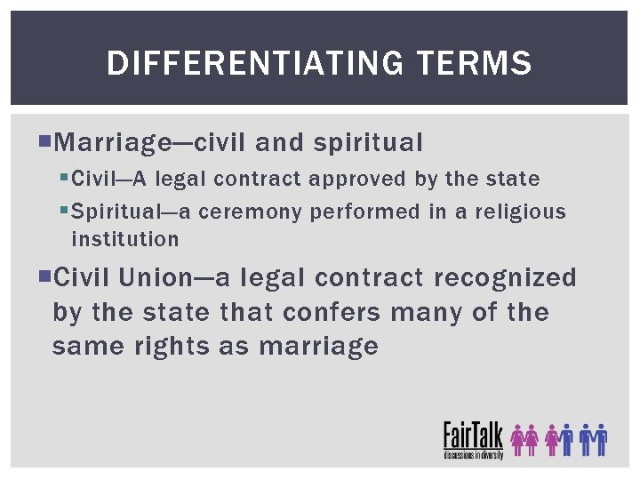 DIFFERENTIATING TERMS Marriage—civil and spiritual § Civil—A legal contract approved by the state §