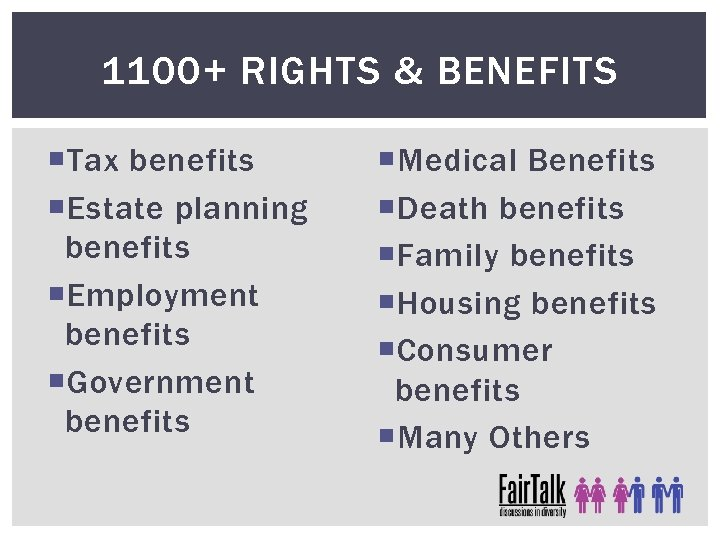 1100+ RIGHTS & BENEFITS Tax benefits Estate planning benefits Employment benefits Government benefits Medical
