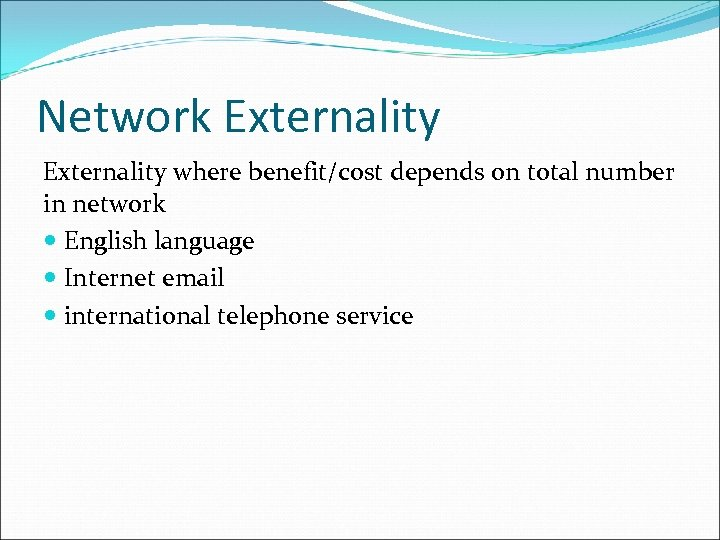 Network Externality where benefit/cost depends on total number in network English language Internet email