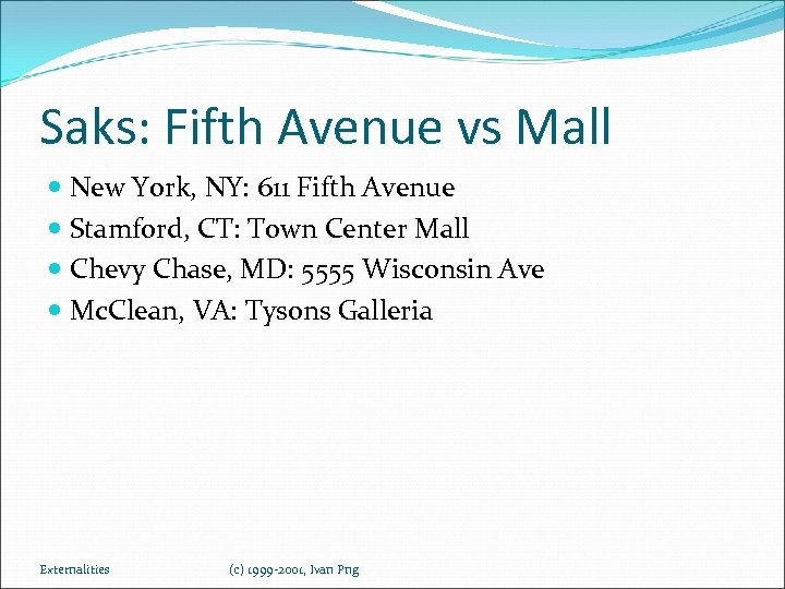 Saks: Fifth Avenue vs Mall New York, NY: 611 Fifth Avenue Stamford, CT: Town