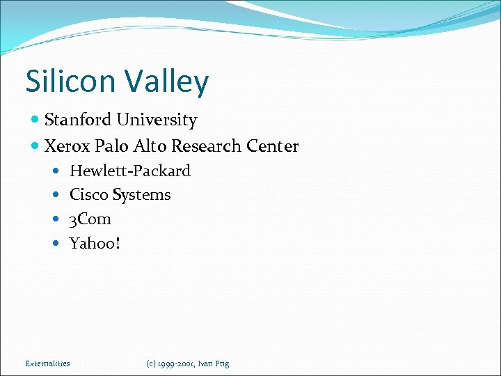 Silicon Valley Stanford University Xerox Palo Alto Research Center Hewlett-Packard Cisco Systems 3 Com