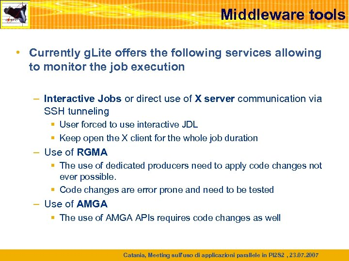 Middleware tools • Currently g. Lite offers the following services allowing to monitor the