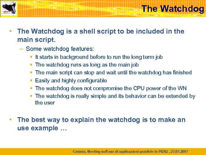 The Watchdog • The Watchdog is a shell script to be included in the