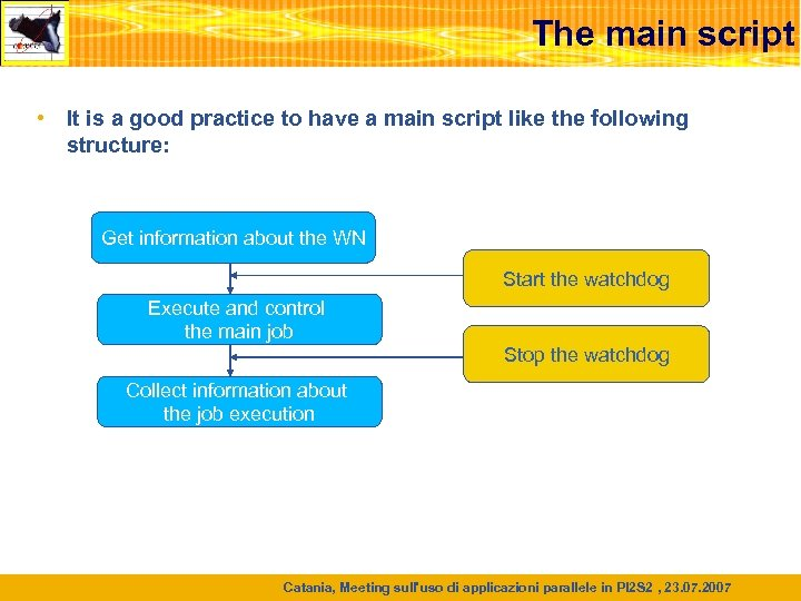 The main script • It is a good practice to have a main script