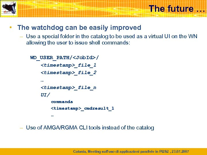 The future … • The watchdog can be easily improved – Use a special