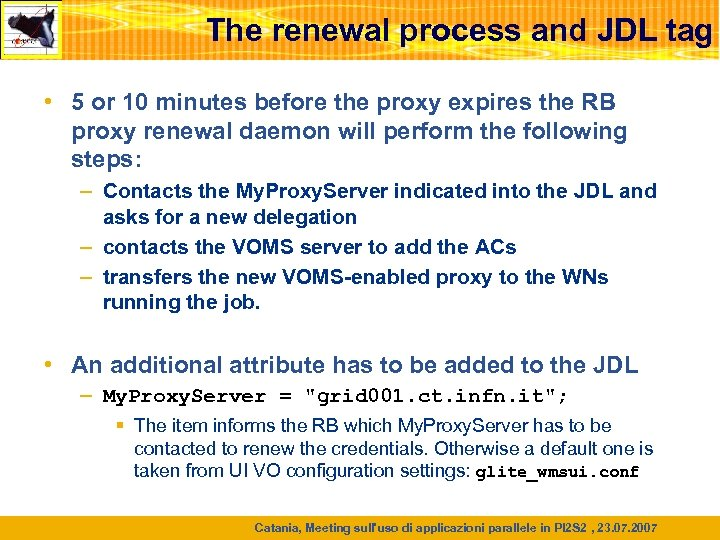 The renewal process and JDL tag • 5 or 10 minutes before the proxy