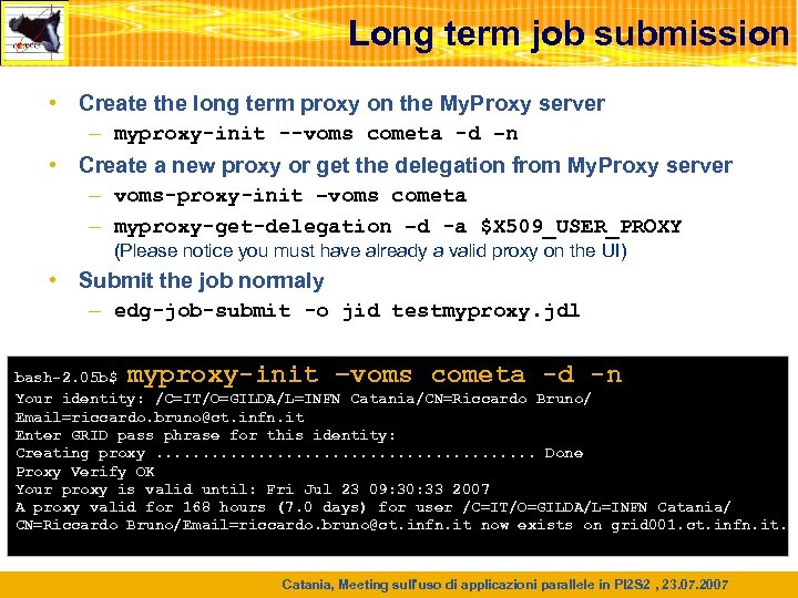 Long term job submission • Create the long term proxy on the My. Proxy