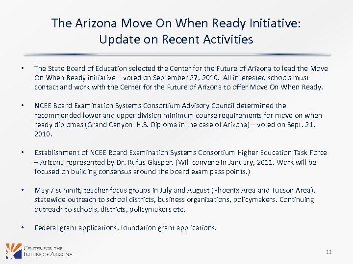 The Arizona Move On When Ready Initiative: Update on Recent Activities • The State
