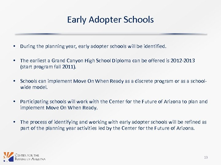Early Adopter Schools • During the planning year, early adopter schools will be identified.