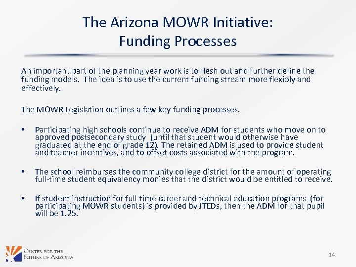The Arizona MOWR Initiative: Funding Processes An important part of the planning year work