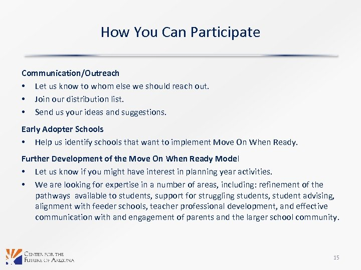 How You Can Participate Communication/Outreach • Let us know to whom else we should