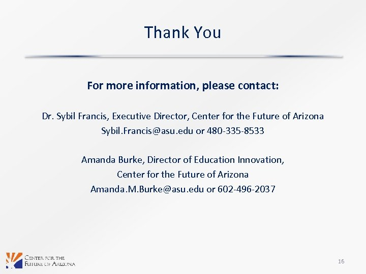 Thank You For more information, please contact: Dr. Sybil Francis, Executive Director, Center for
