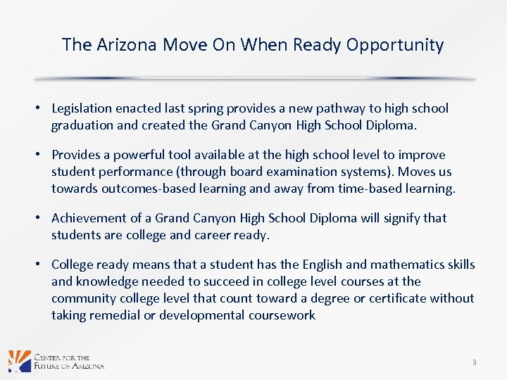 The Arizona Move On When Ready Opportunity • Legislation enacted last spring provides a