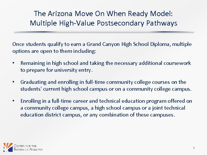 The Arizona Move On When Ready Model: Multiple High-Value Postsecondary Pathways Once students qualify