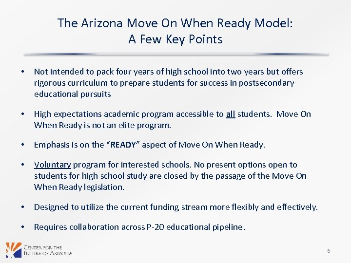 The Arizona Move On When Ready Model: A Few Key Points • Not intended