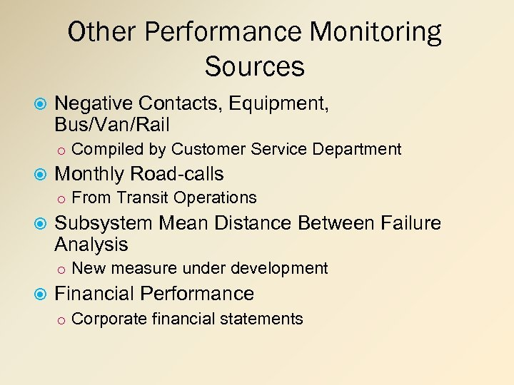 Other Performance Monitoring Sources Negative Contacts, Equipment, Bus/Van/Rail o Compiled by Customer Service Department